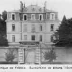 La Banque de France en 1909, rue Alphonse Baudin à Bourg.